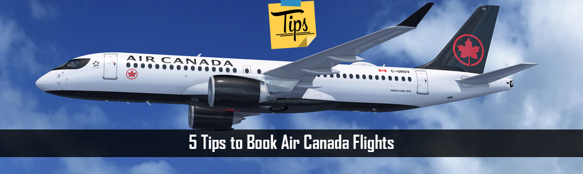5 Tips to Book Air Canada Flights