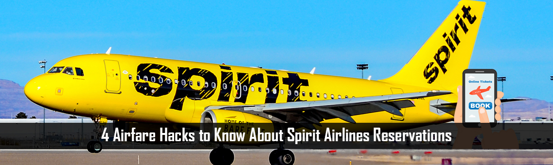 4 Airfare Hacks to Know About Spirit Airlines Reservations