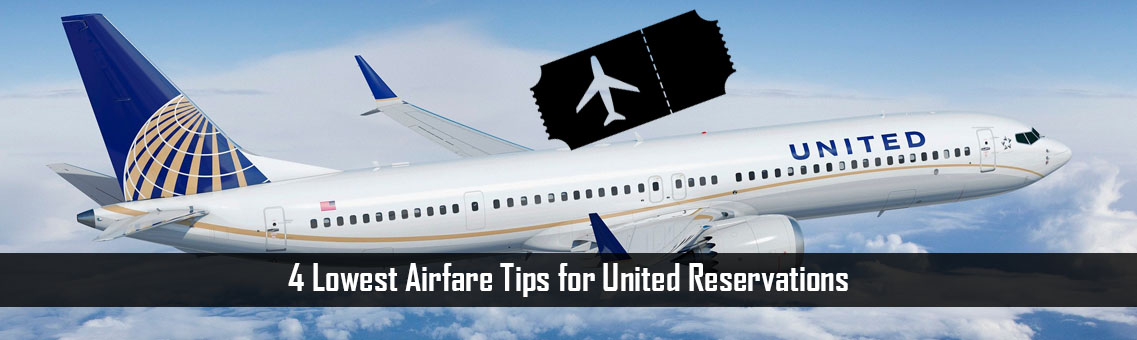 4 Lowest Airfare Tips for United Reservations