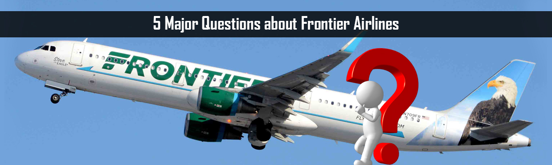 5 Major Questions about Frontier Airlines