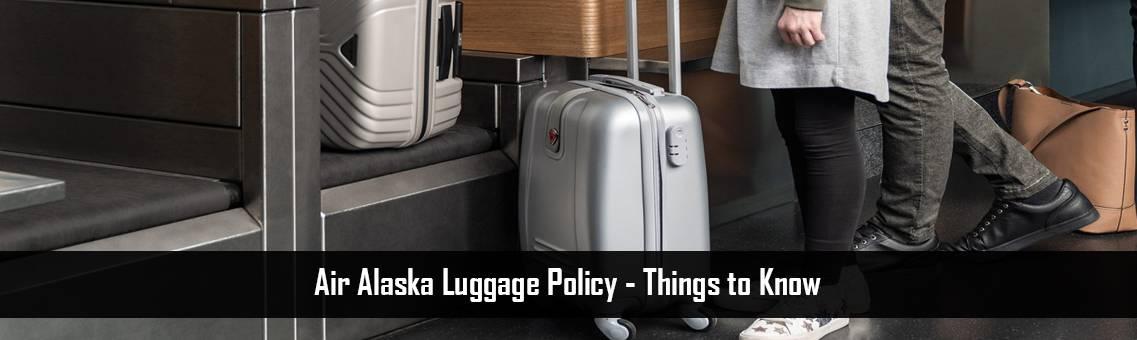Air-Alaska-Luggage-Policy-FM-Blog-7-9-21