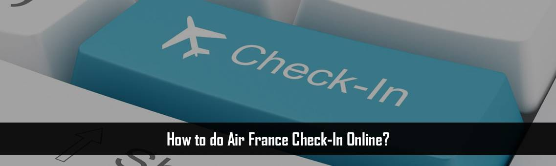 Air-France-Check-In-USA-FM-Blog-23-8-21