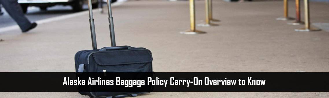 Reality Check of Alaska Airlines Baggage Policy Carry-On