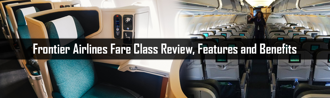 Frontier Airlines Fare Class Review, Features and Benefits