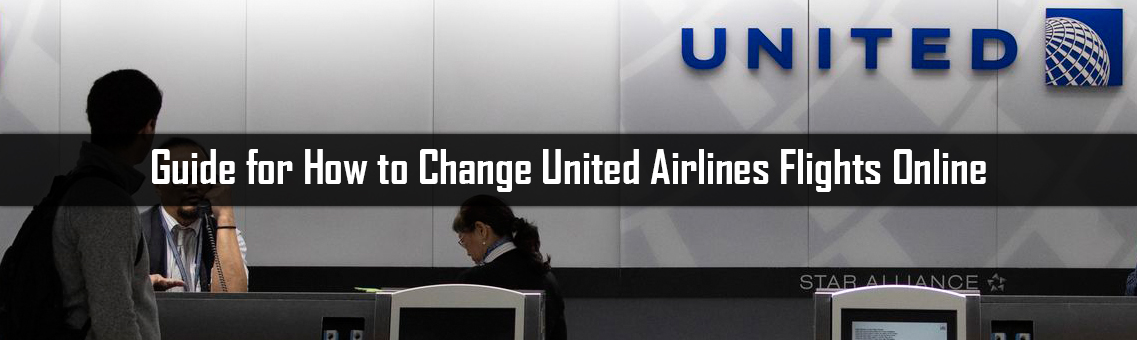 Guide for How to Change United Airlines Flights Online