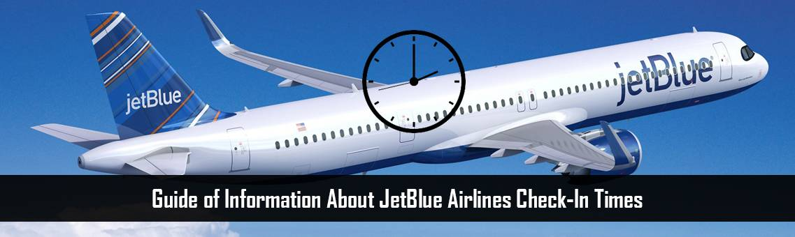 Information About JetBlue Airlines Check-In Times