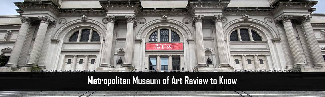 Learn More About Metropolitan Museum of Art, New York