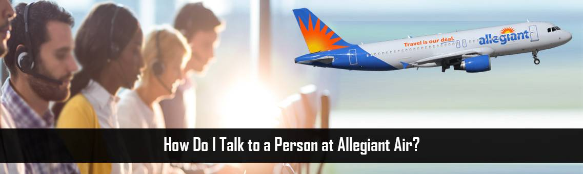 Talk to a Person at Allegiant Air  +1-800-918-3039 