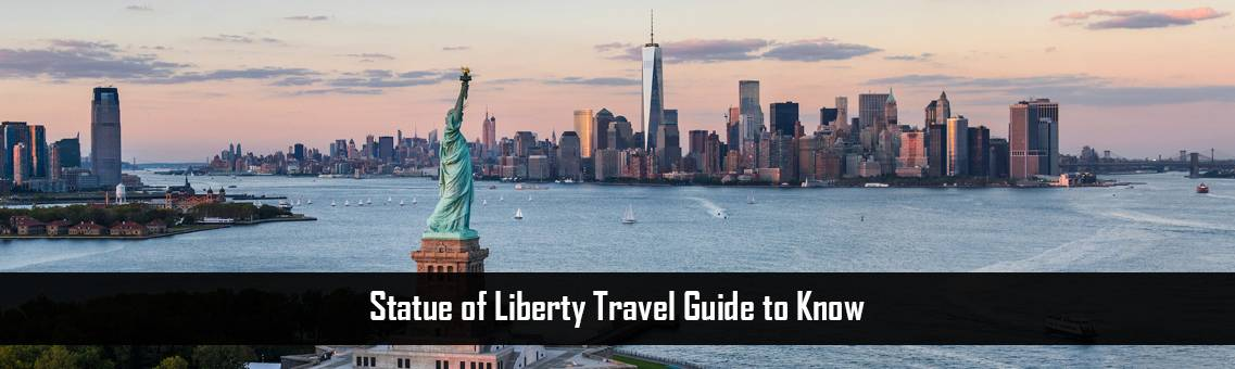 Statue of Liberty Travel Guide