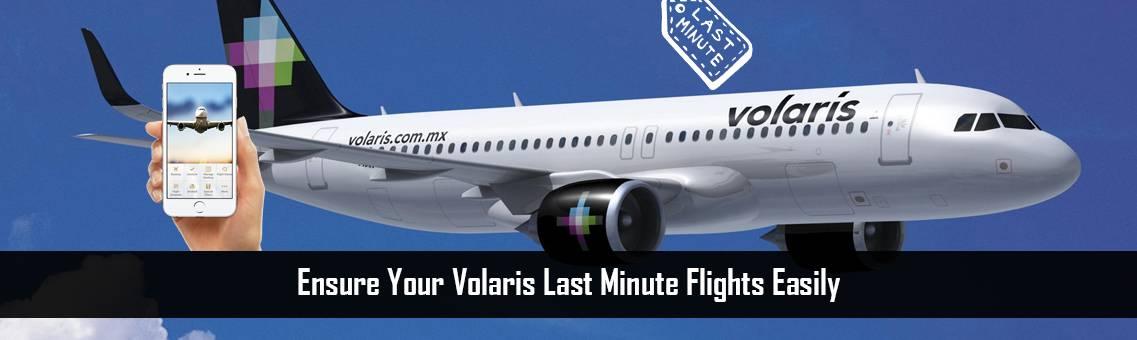 Volaris Last Minute Flights   Volaris Flights