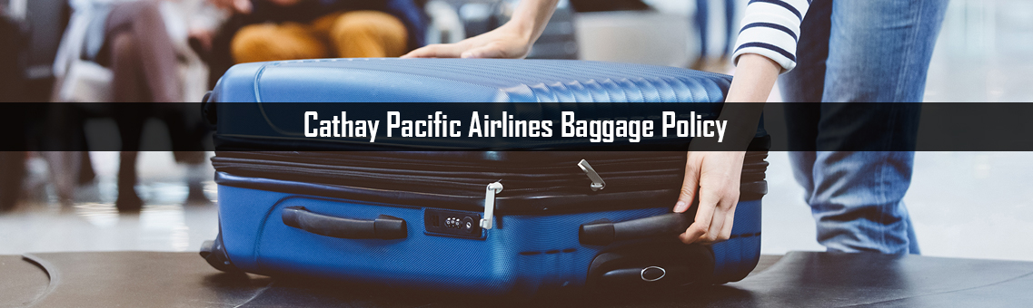 Inspection of Cathay Baggage Policy