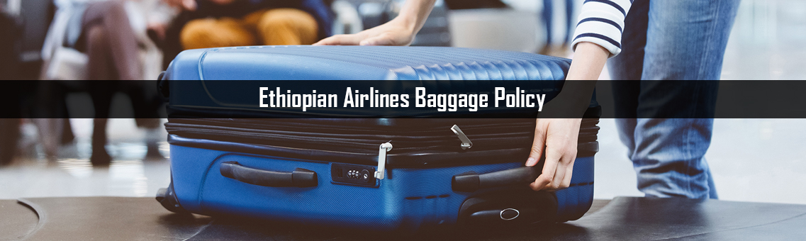 Inspection of Ethiopian Flights Baggage Policy