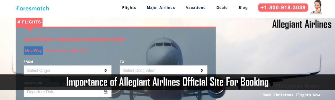Importance of Allegiant Airlines Official Site For Booking
