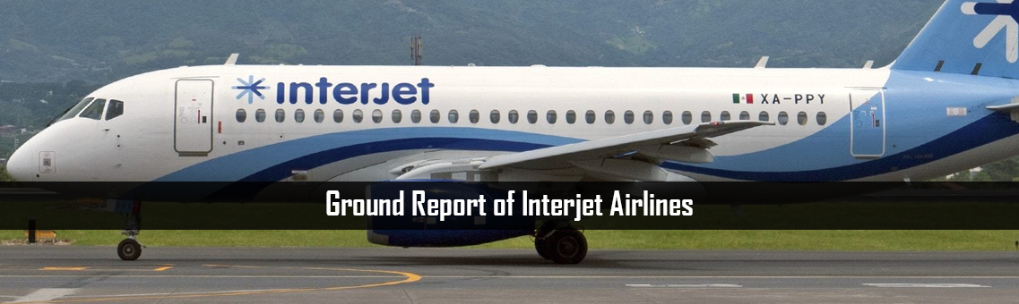 Ground Report of Interjet Airlines
