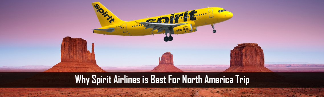 Why Spirit Airlines is Best For North America Trip