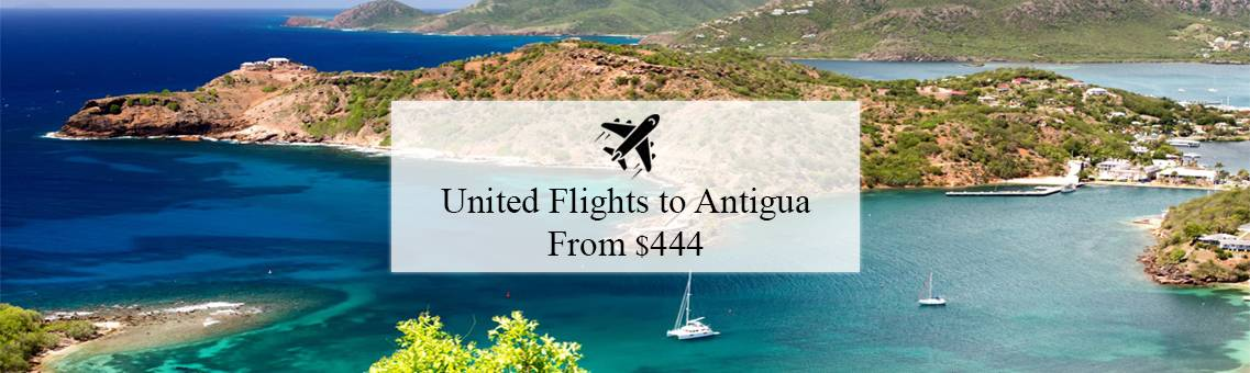 United Flights to Antigua From $444