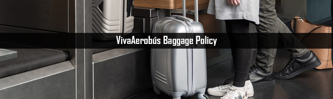 Inspection of VivaAerobus Baggage Policy